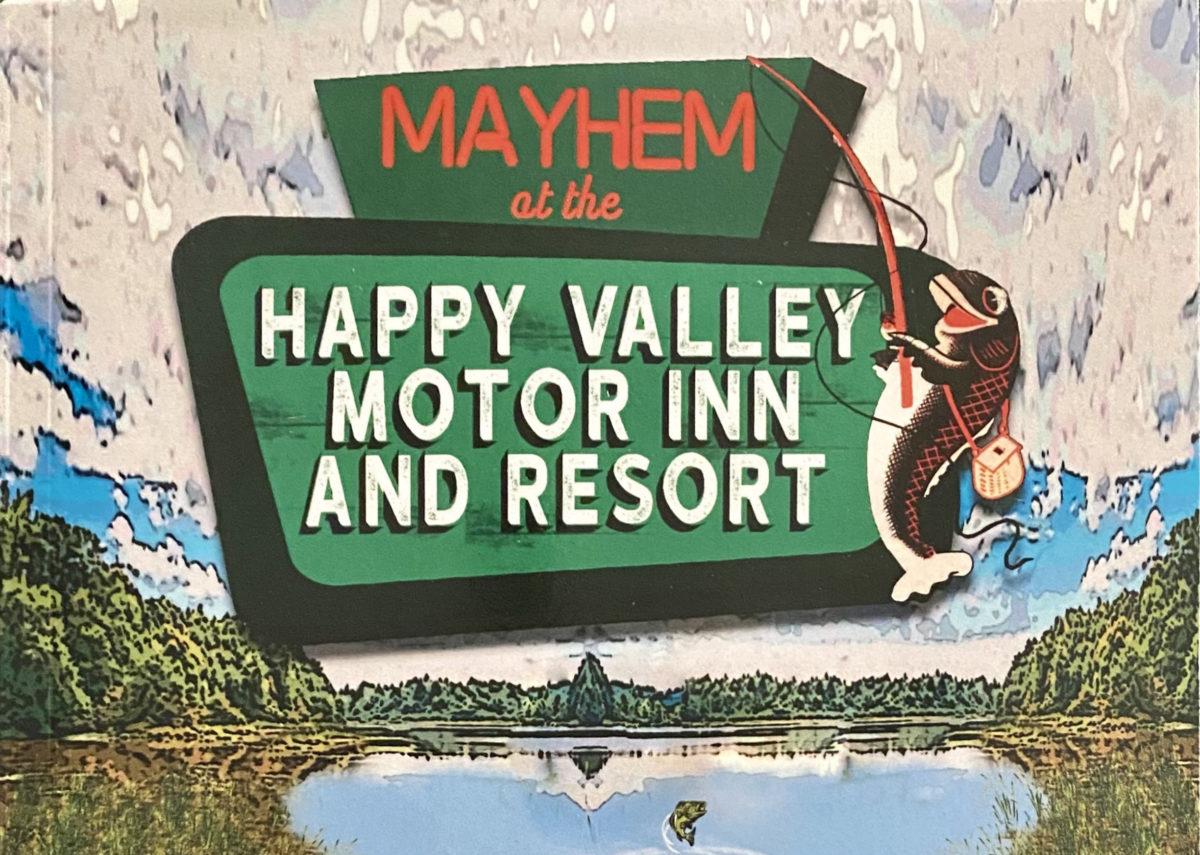 Mayhem at the Happy Valley Motor Lodge and Resort